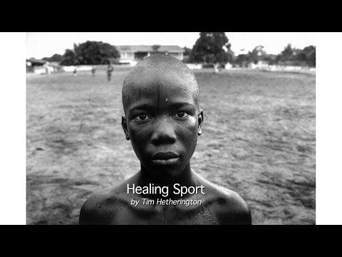 Tim Hetherington - Healing Sport