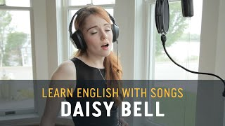 Repeat youtube video Learn English with Songs - Daisy Bell - Lyric Lab