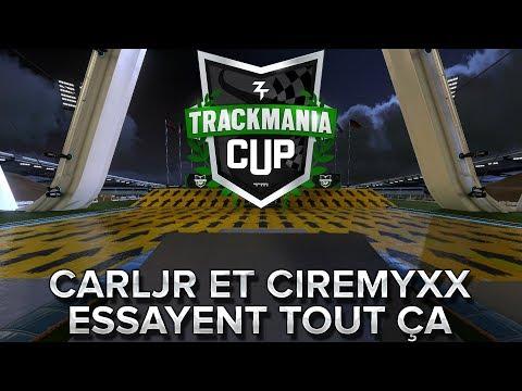 Trackmania Cup 2018 #13 : CarlJR et CiremyxX essayent tout ça