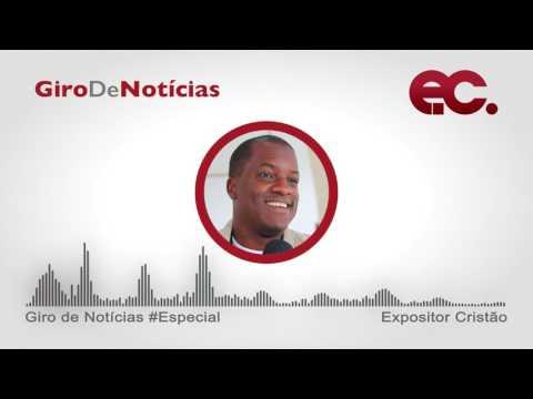 Giro de Notícias Especial - Bispo Paulo Rangel