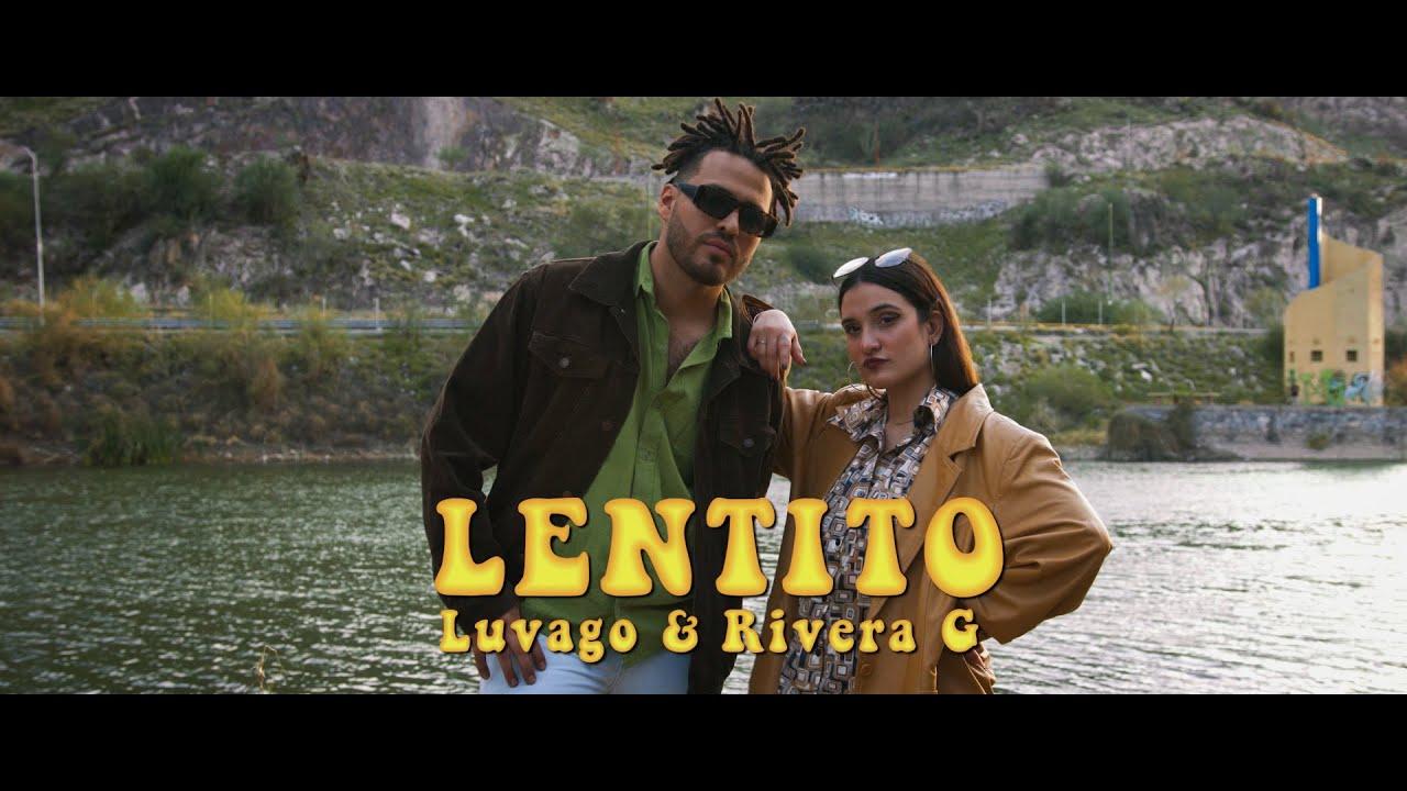 Luvago & Rivera G. - Lentito (Video Oficial)