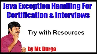 Java Exception Handling ||   Try with Resources || by Durga Sir
