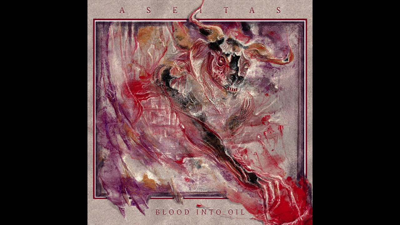 ASEITAS - Blood Into Oil