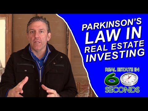 Parkinson's Law in Real Estate Investing