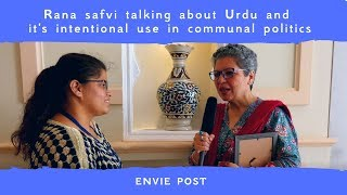 Rana safvi talking about  Urdu and it's intentional use in  communal politics