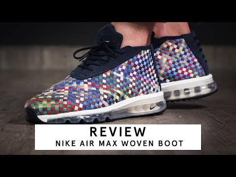 Nike Air Max Woven Boot |Review