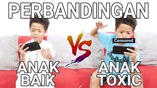 Perbandingan Anak Baik Vs Anak Toxic