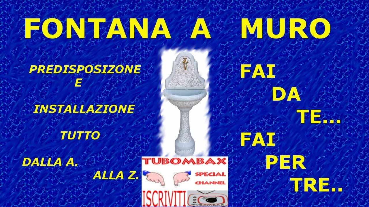 Fontana A Muro Fai Da Te Tutorial Dalla A Alla Z
