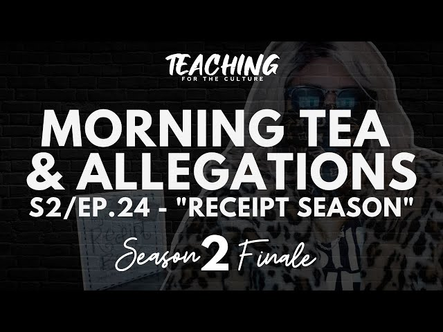 Morning Tea & Allegations S2 - EP. 24 -