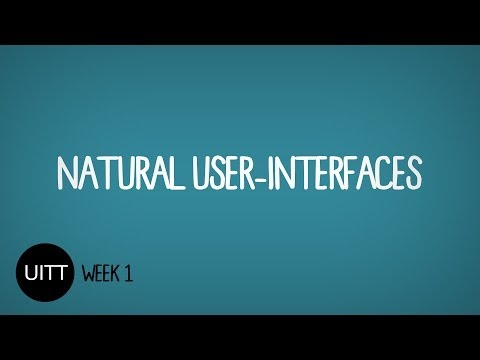Techumentary - Week 1 - Natural User Interfaces