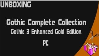 Unboxing: Gothic Complete Collection + Gothic 3 Enhanced Gold Edition - Nordic Games