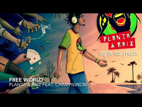 Free World - Planta e Raiz Feat. Champignon(Charlie Brown Jr)