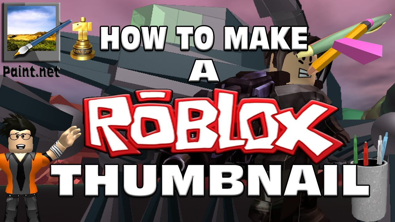 How To Make A Roblox Thumbnail In Paint Net Roblox Video