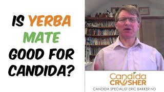 Is Yerba Mate Good For Candida?