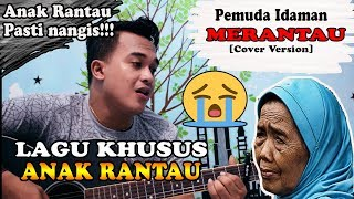 Video ANAK RANTAU PASTI NANGIS DENGAR LAGU INI!!! | Pemuda Idaman - Merantau [Cover] By. Soni download MP3, 3GP, MP4, WEBM, AVI, FLV Agustus 2018