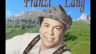 Franzl Lang - La Montanara