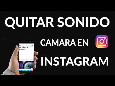 Cómo Desactivar el Sonido de la Cámara Cuando Usamos Instagram