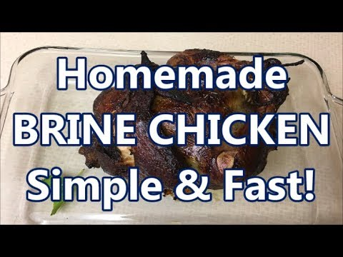 Homemade Simple BRINE CHICKEN Fast, Easy! (BBQ / Bake / Rotiserie)