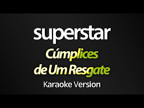 SUPERSTAR Karaoke  - Cúmplices de Um Resgate Larissa ManoelaGiovanna Chaves com letra
