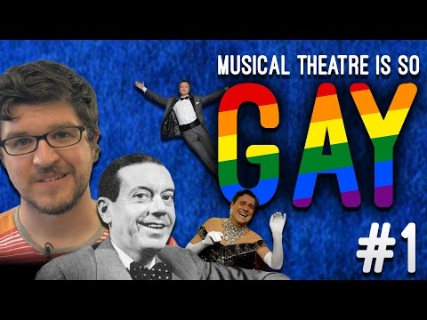 Musical Theatre is SO Gay! – Representation (Part 1)