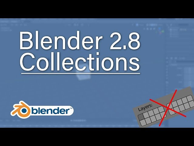 Blender 2.8 Collections Tutorial