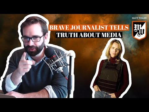 A Brave Journalist Tells The Truth About The Media | The Matt Walsh Show Ep. 201