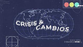Crisis & Cambios | Pastor Enrique Bremer
