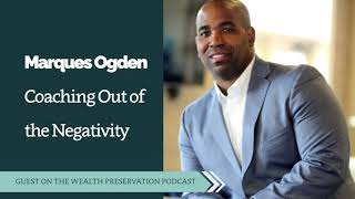 Marques Ogden: Coaching Out of the Negativity