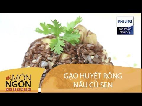 Dạy Cách Làm Gạo Huyết Rồng Nấu Củ Sen | Món Ngon Việt Nam