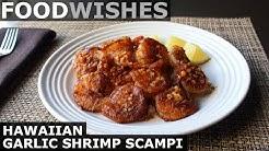 Hawaiian Garlic Shrimp Scampi - Food Wishes