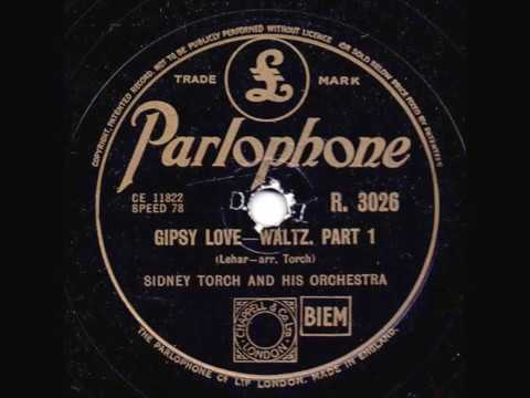 SIDNEY TORCH AND HIS ORCHESTRA - GIPSY LOVE PART 1