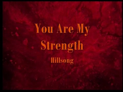 You Are My Strength by Hillsong With Lyrics Worship Video