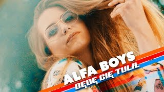 Alfa Boys - Będę Cię tulił (Official Video)