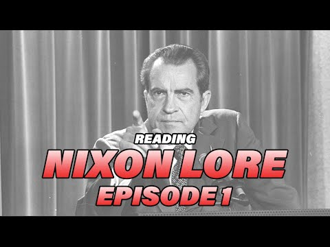 Nixon Lore Video Episode 1