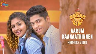 Oru Adaar Love | Aarum Kaanaathinnen Karaoke Video | Shaan Rahman | Omar Lulu | Official