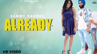Already (Full Song) Sammy Gadhok | New Song 2018 | White Hill Music