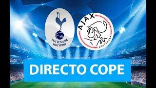 (SOLO AUDIO) Directo del Tottenham 0-1 Ajax en Tiempo de Juego COPE
