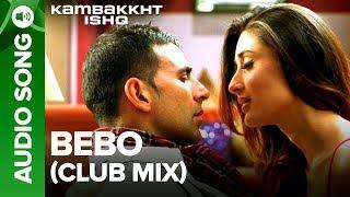 Bebo (Club Mix)   Full Audio Song   Kambakkht Ishq   Akshay Kumar, Kareena Kapoor