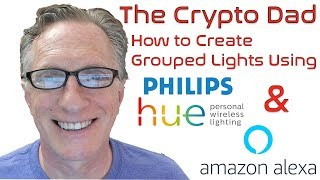 How to Set Up Grouped Lights with Phillips Hue & Amazon Alexa