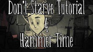 [Don't Starve Tutorial] Episode 4: Hammer Time