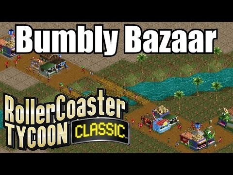 Roller Coaster Tycoon Classic - Bumbly Bazaar |
