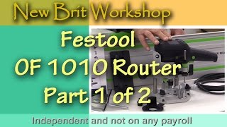 Festool Of 1010 Router - Part 1 Of 2