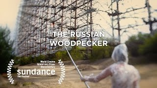 The Russian Woodpecker - Teaser