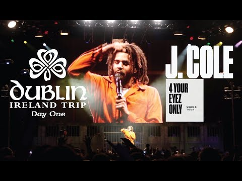 Dublin Trip (Day 1) - J. Cole Show - 4 Your Eyes Only Tour