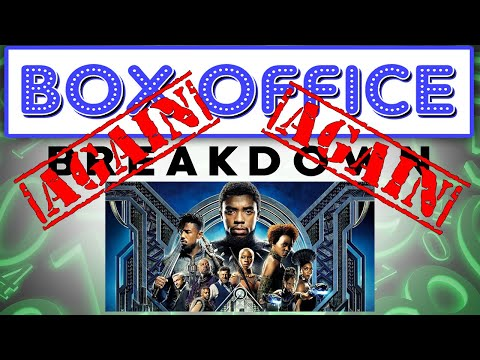 Black Panther Remains Ruler of the Box Office! - Box Office Breakdown for March 4th, 2018
