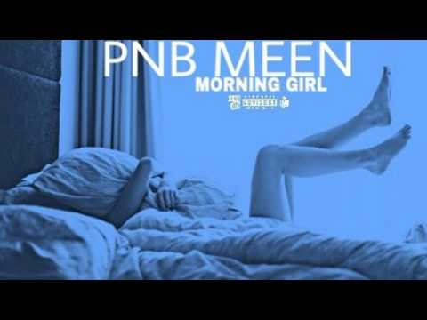 PnB Meen - Morning Girl [Prod. by Andrew Meoray]