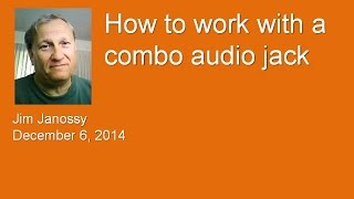 "How to work with a ""combo"" audio jack"