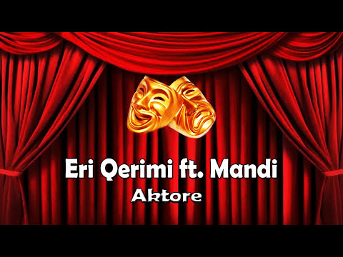 Eri Qerimi ft. Mandi - Aktore (Official Lyrics Video)