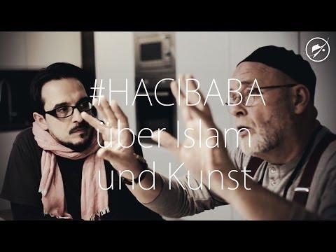 """#HACIBABA """"Islam und Kunst"""" Teil 1"""