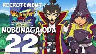 22 - Recrutement : Nobunaga Oda Inazuma Eleven Go Chrono Stones